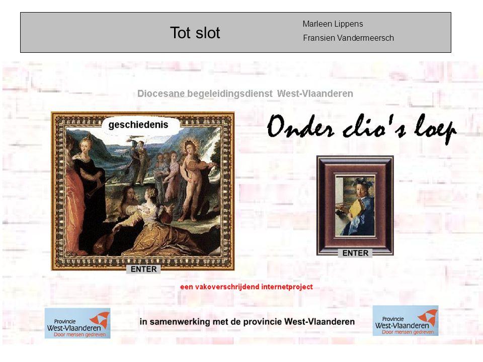 Marleen Lippens Fransien Vandermeersch Tot slot