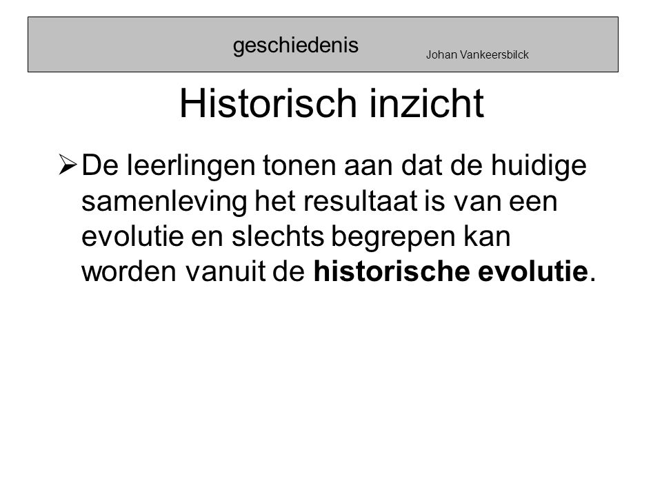 geschiedenis Johan Vankeersbilck. Historisch inzicht.