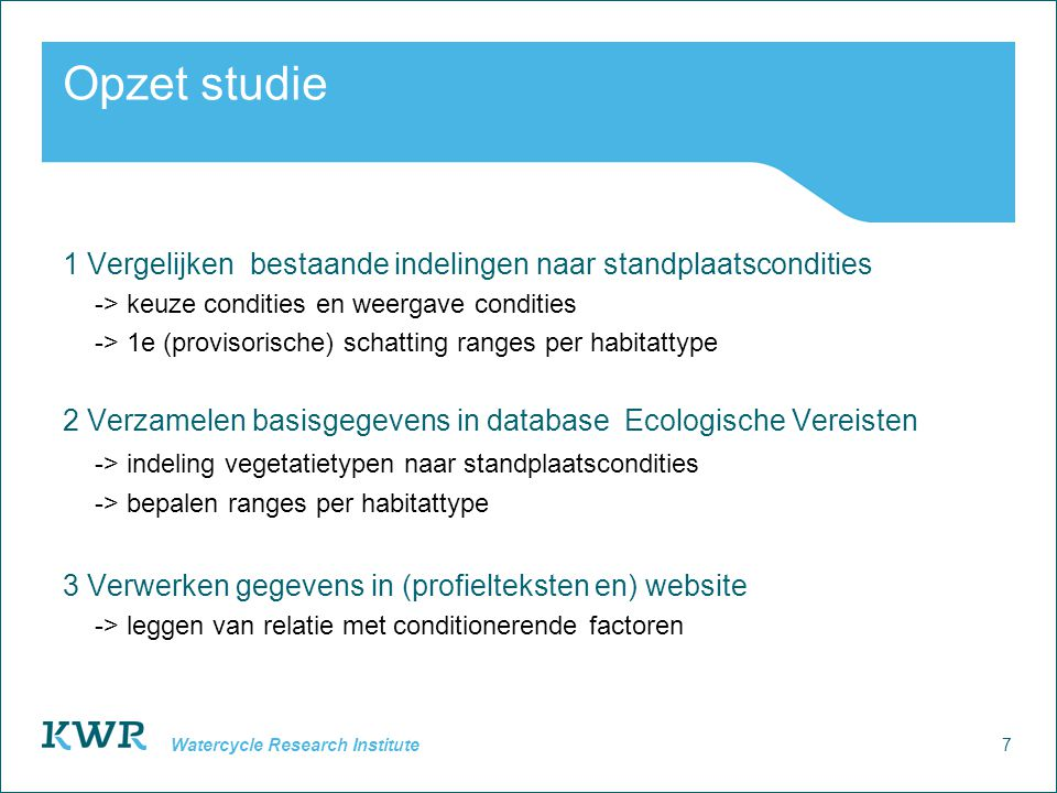 Opzet studie 1 Vergelijken bestaande indelingen naar standplaatscondities. -> keuze condities en weergave condities.