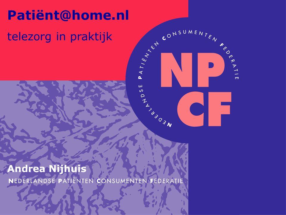 Patiënt@home.nl telezorg in praktijk Andrea Nijhuis