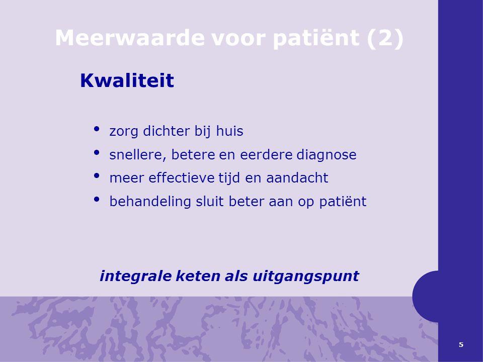 Meerwaarde voor patiënt (2) integrale keten als uitgangspunt