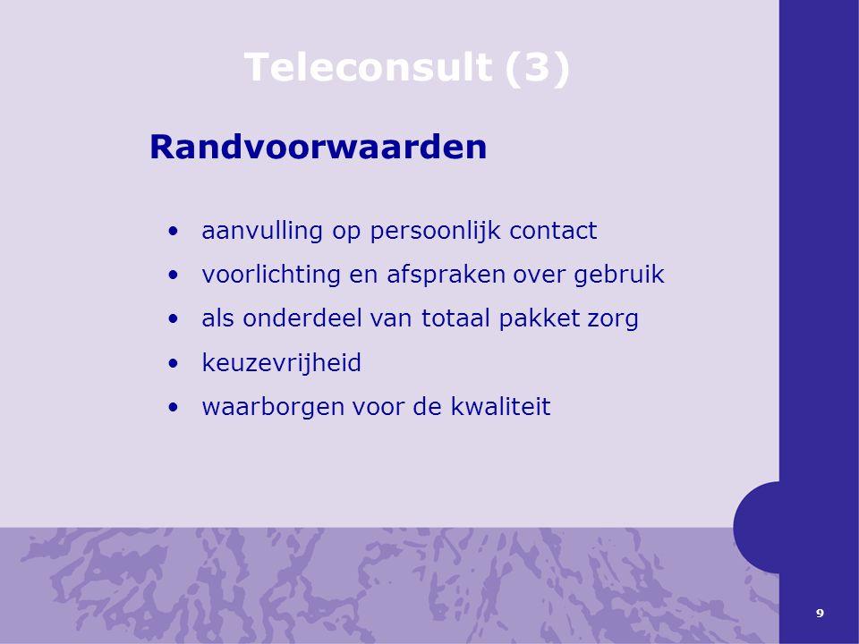 Teleconsult (3) Randvoorwaarden aanvulling op persoonlijk contact