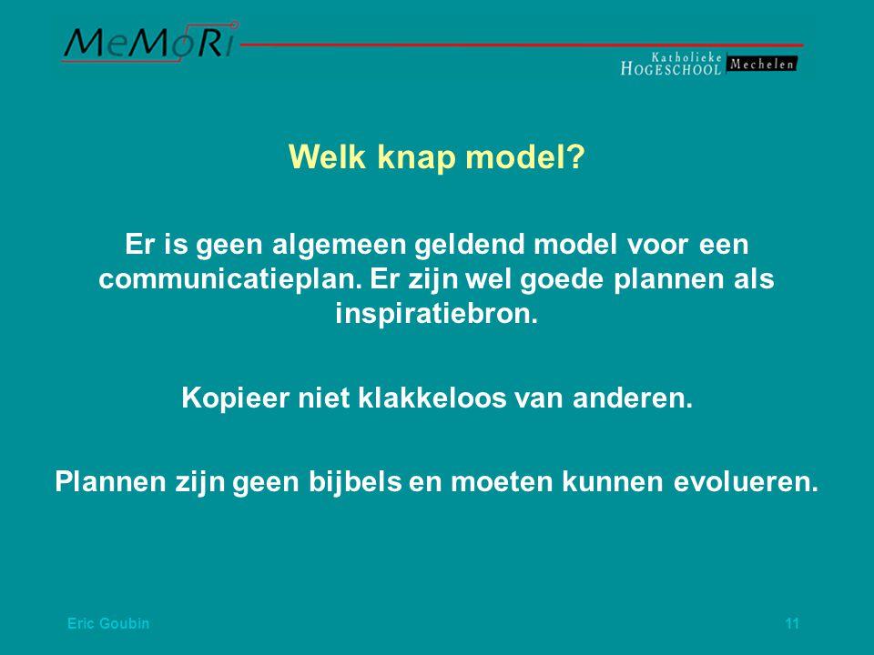 Welk knap model Er is geen algemeen geldend model voor een communicatieplan. Er zijn wel goede plannen als inspiratiebron.