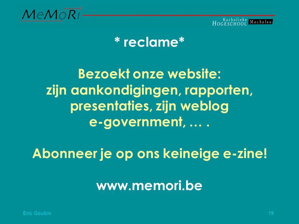 * reclame* Bezoekt onze website: zijn aankondigingen, rapporten, presentaties, zijn weblog e-government, … .