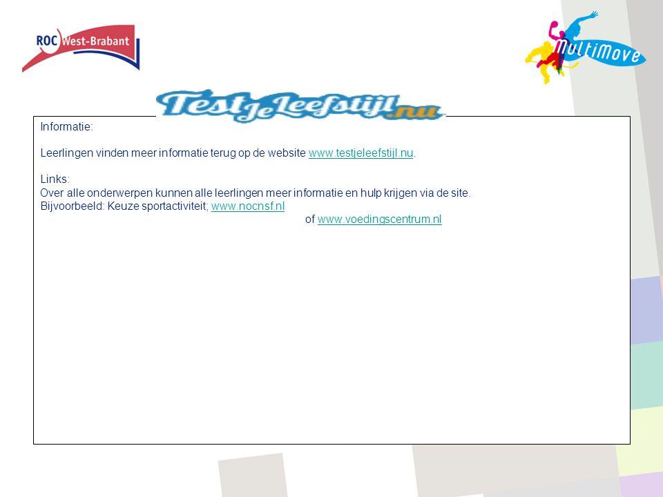 Informatie: Leerlingen vinden meer informatie terug op de website www.testjeleefstijl.nu. Links: