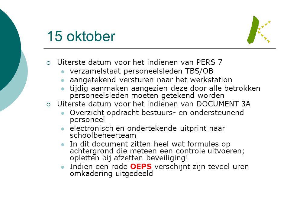 15 oktober Uiterste datum voor het indienen van PERS 7