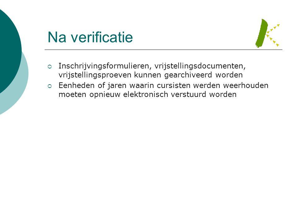 Na verificatie Inschrijvingsformulieren, vrijstellingsdocumenten, vrijstellingsproeven kunnen gearchiveerd worden.