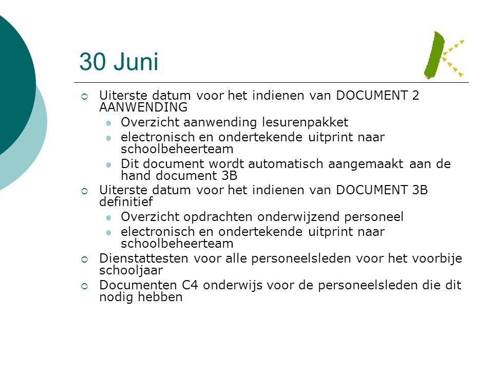 30 Juni Uiterste datum voor het indienen van DOCUMENT 2 AANWENDING