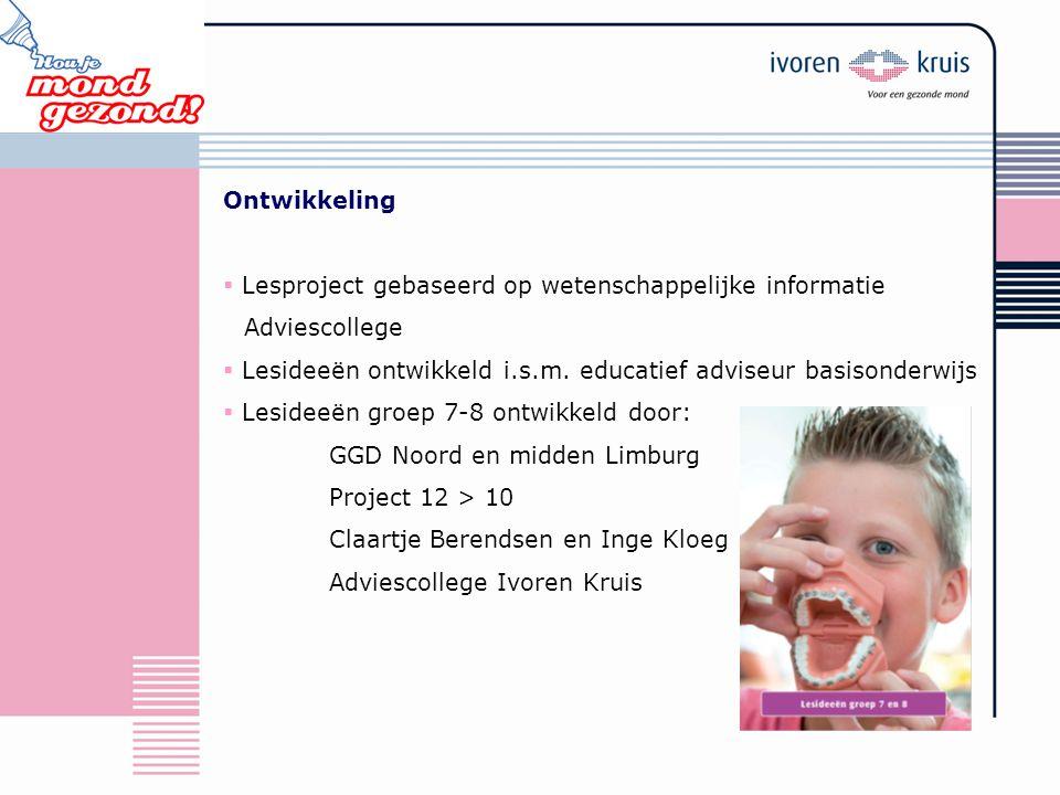 Ontwikkeling Lesproject gebaseerd op wetenschappelijke informatie. Adviescollege. Lesideeën ontwikkeld i.s.m. educatief adviseur basisonderwijs.