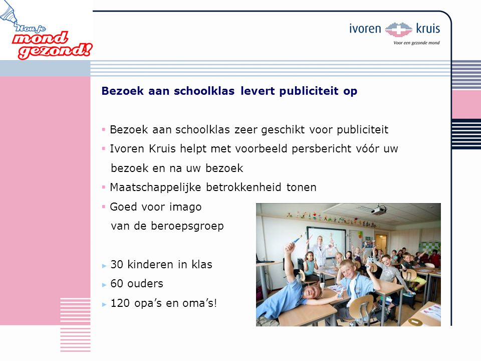 Bezoek aan schoolklas levert publiciteit op