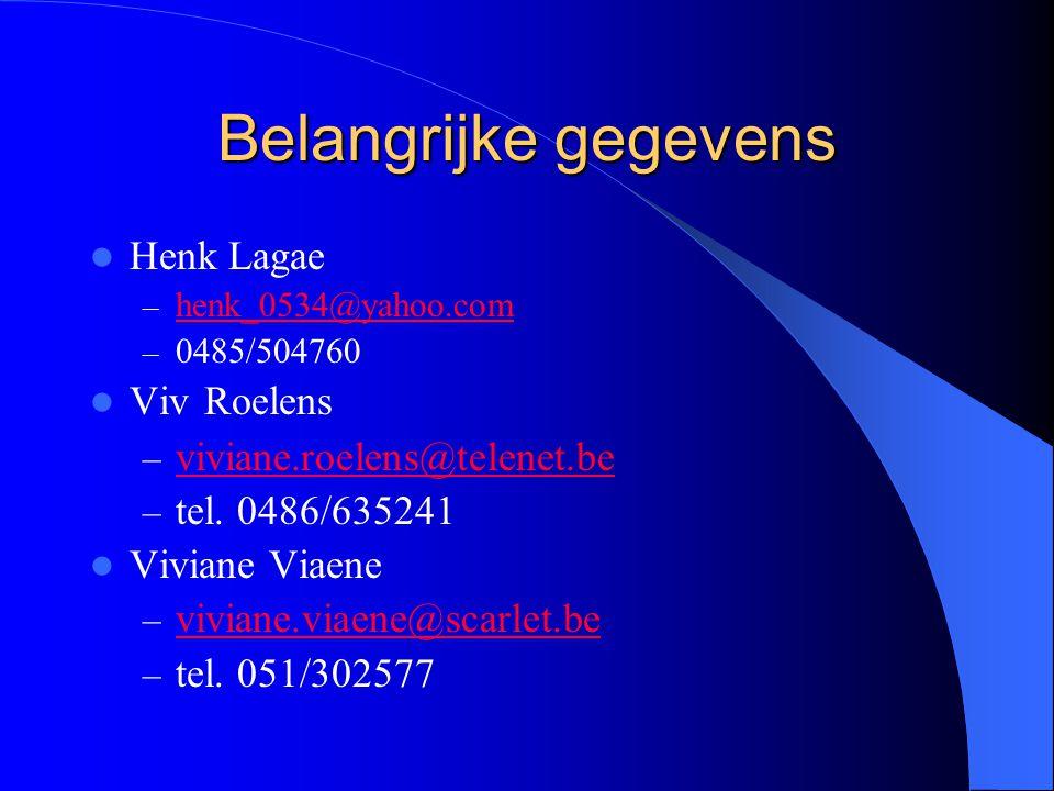 Belangrijke gegevens Henk Lagae Viv Roelens viviane.roelens@telenet.be