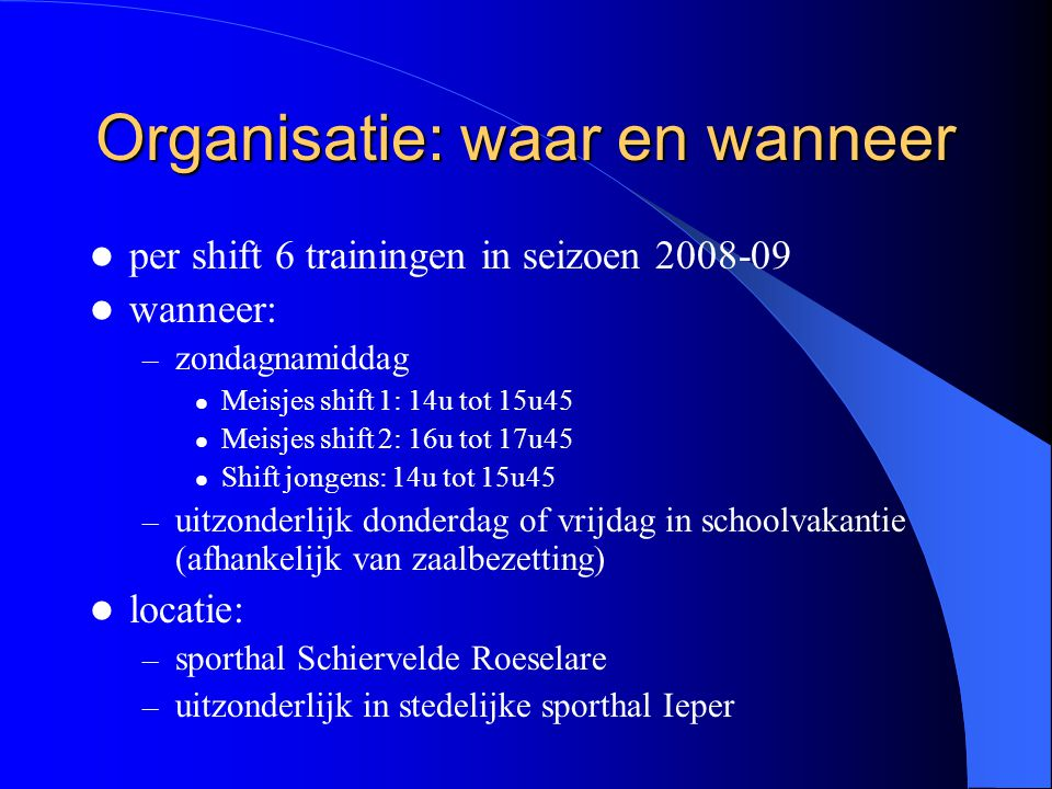 Organisatie: waar en wanneer
