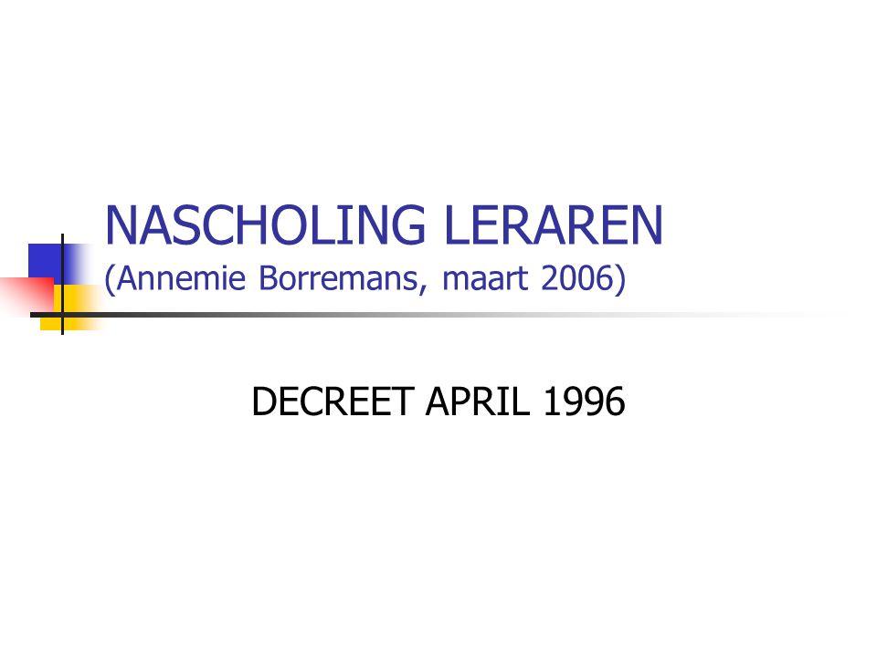NASCHOLING LERAREN (Annemie Borremans, maart 2006)