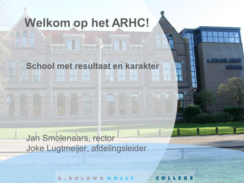 Welkom op het ARHC! School met resultaat en karakter