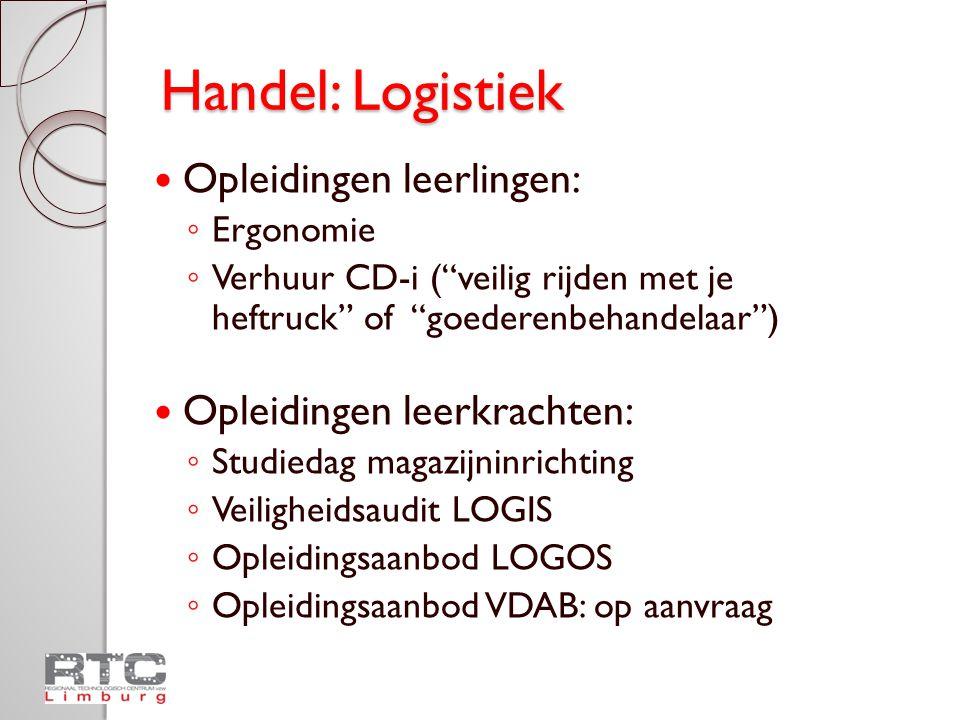 Handel: Logistiek Opleidingen leerlingen: Opleidingen leerkrachten: