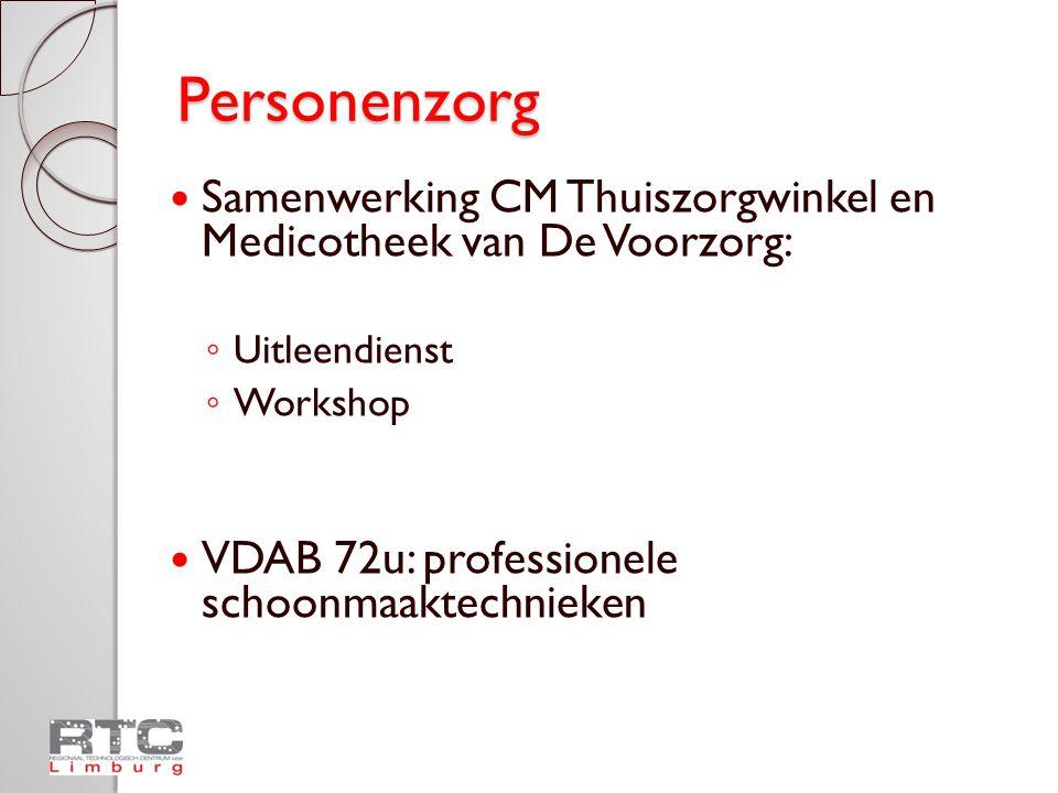 Personenzorg Samenwerking CM Thuiszorgwinkel en Medicotheek van De Voorzorg: Uitleendienst. Workshop.