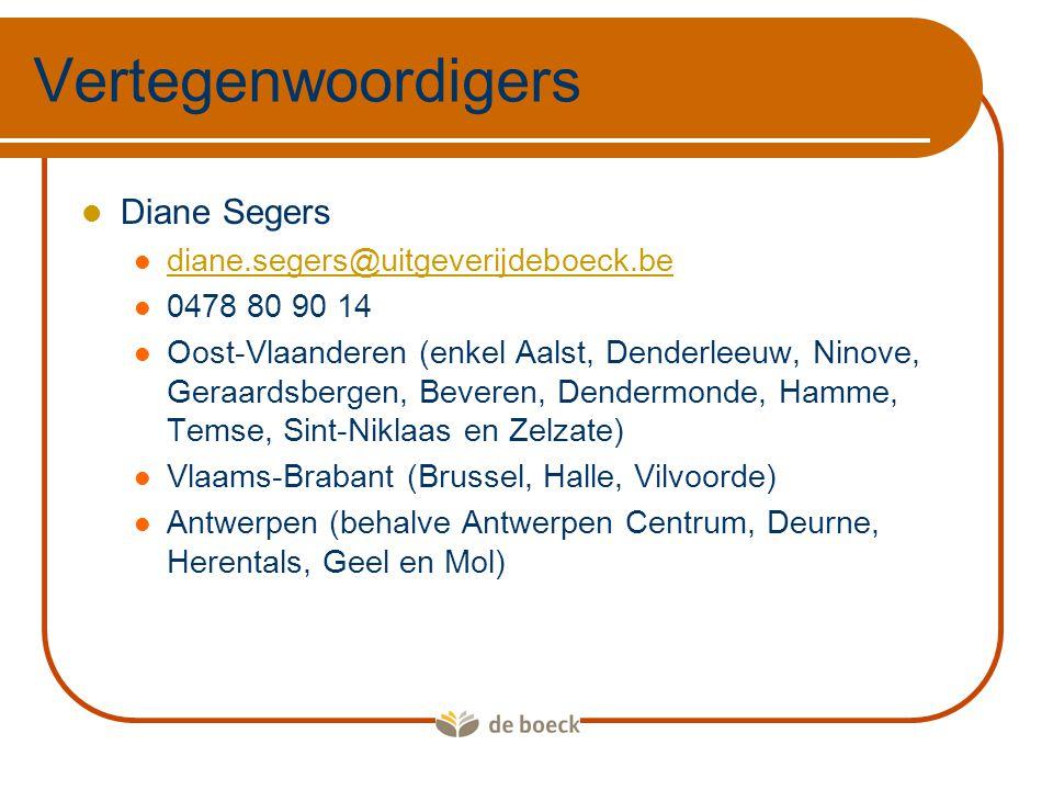 Vertegenwoordigers Diane Segers diane.segers@uitgeverijdeboeck.be