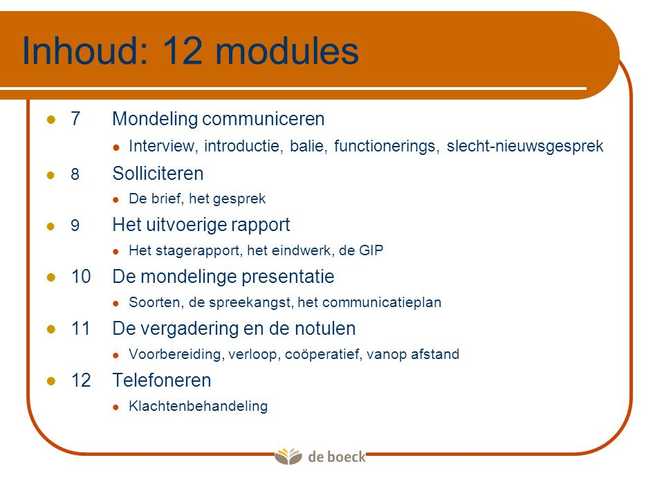 Inhoud: 12 modules 7 Mondeling communiceren