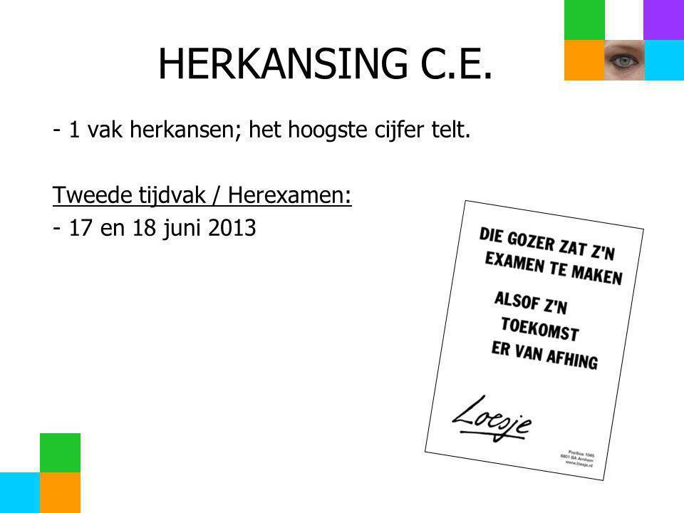 HERKANSING C.E. - 1 vak herkansen; het hoogste cijfer telt.