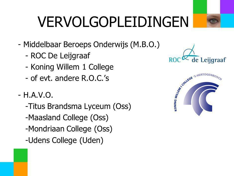 VERVOLGOPLEIDINGEN - Middelbaar Beroeps Onderwijs (M.B.O.)