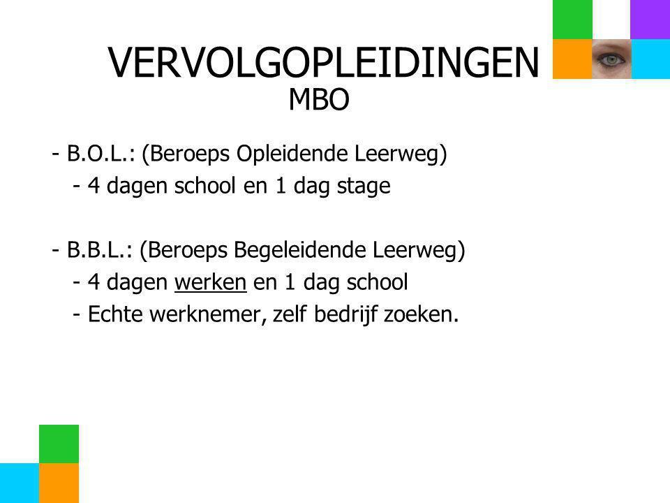 VERVOLGOPLEIDINGEN MBO - B.O.L.: (Beroeps Opleidende Leerweg)