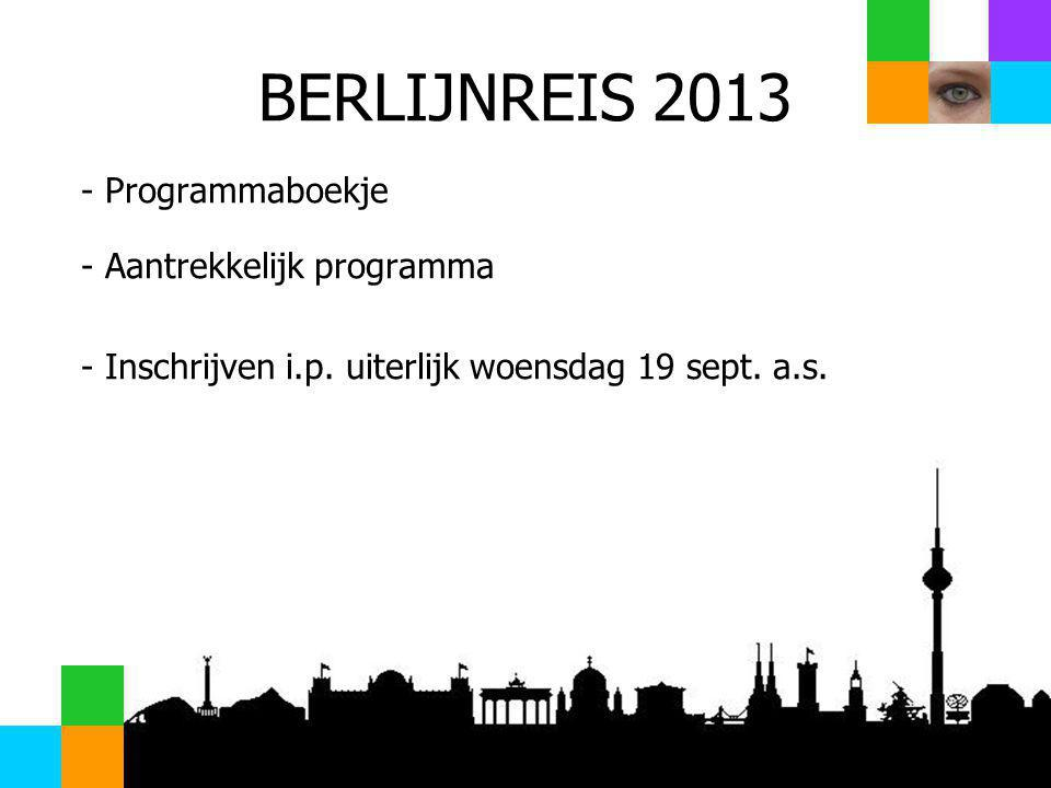 BERLIJNREIS 2013 Programmaboekje Aantrekkelijk programma