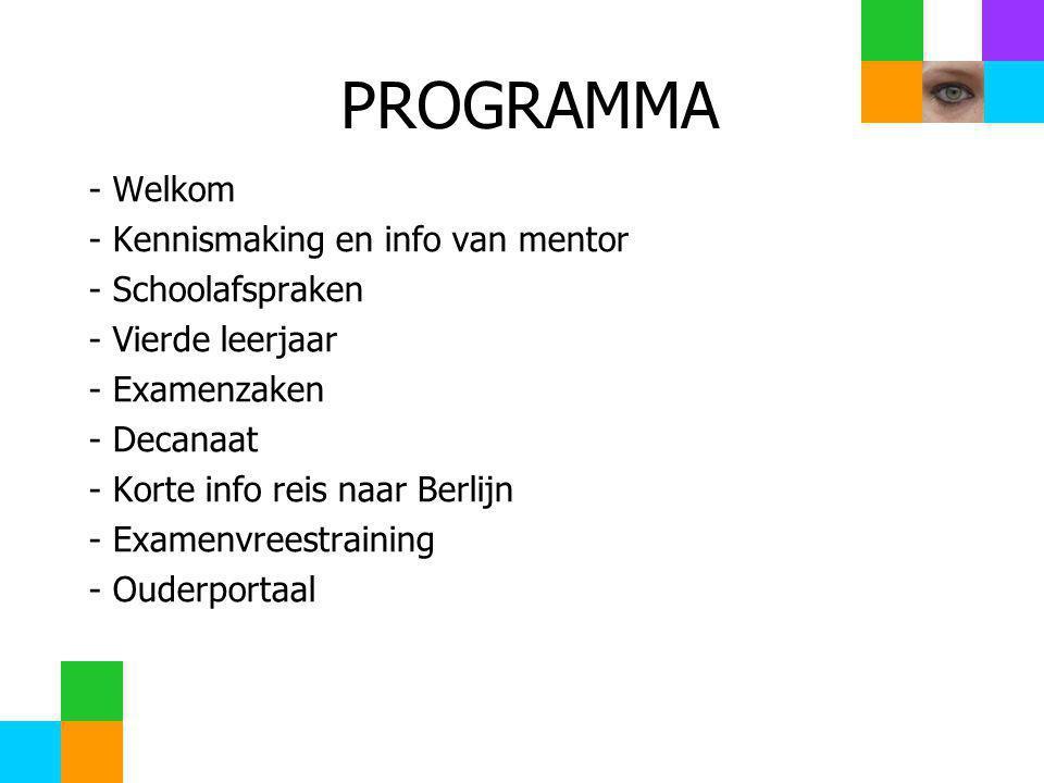 PROGRAMMA - Welkom - Kennismaking en info van mentor - Schoolafspraken