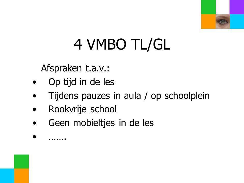 4 VMBO TL/GL Afspraken t.a.v.: Op tijd in de les