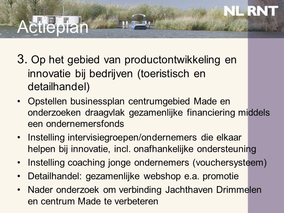 Actieplan 3. Op het gebied van productontwikkeling en innovatie bij bedrijven (toeristisch en detailhandel)