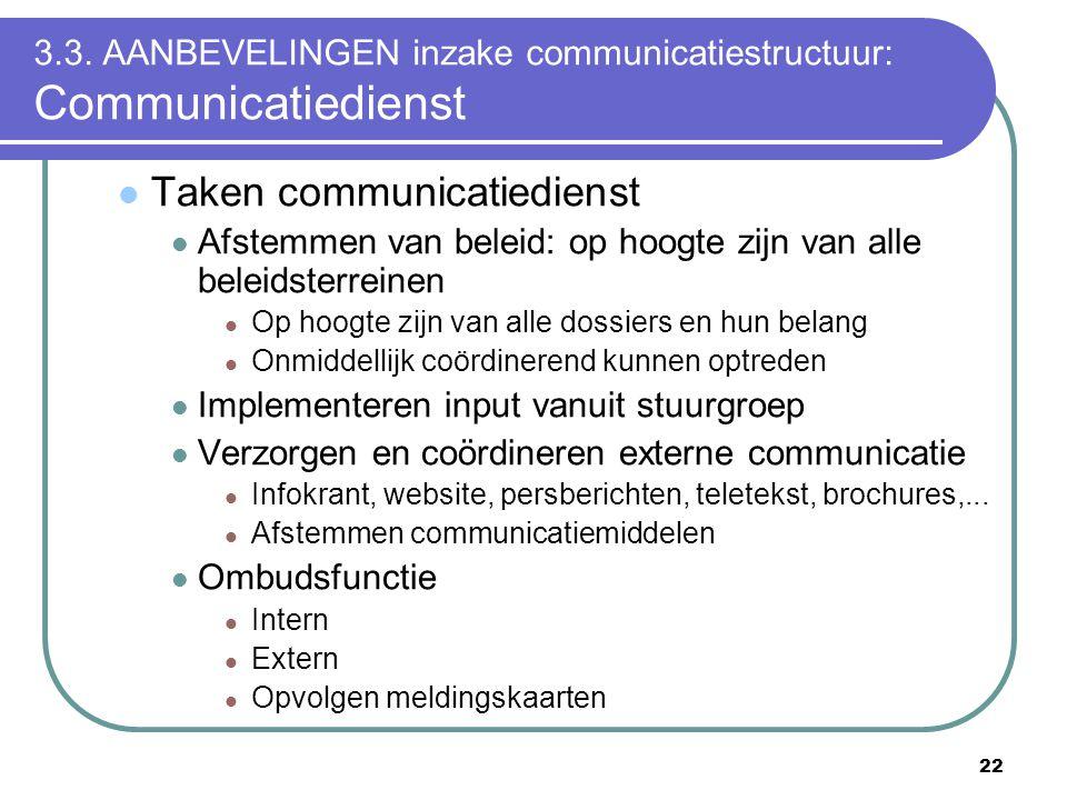 3.3. AANBEVELINGEN inzake communicatiestructuur: Communicatiedienst