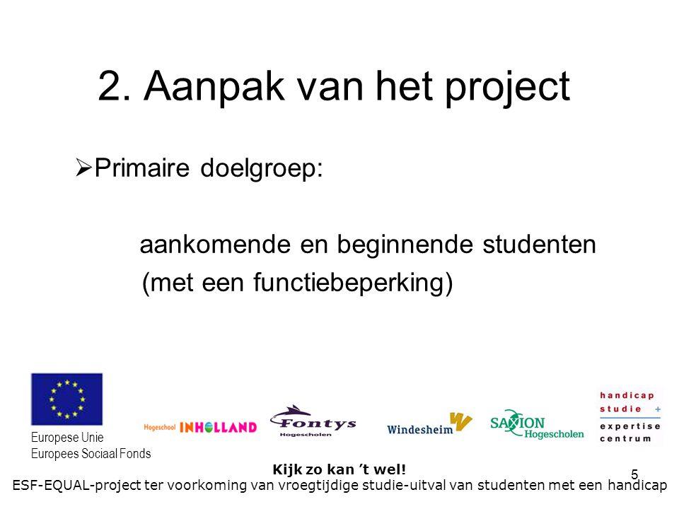 2. Aanpak van het project Primaire doelgroep: