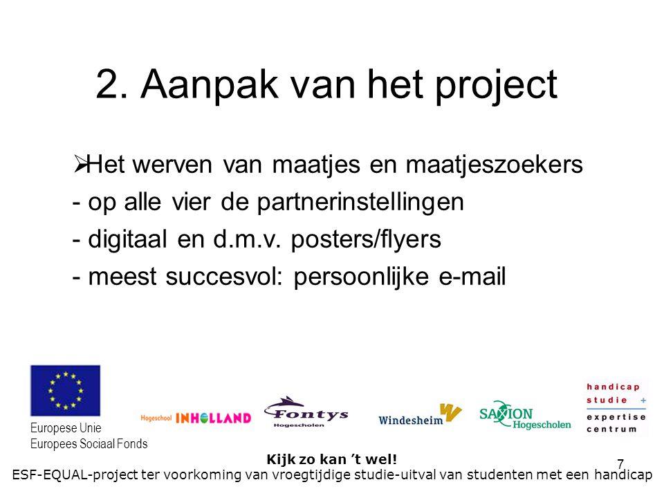 2. Aanpak van het project Het werven van maatjes en maatjeszoekers