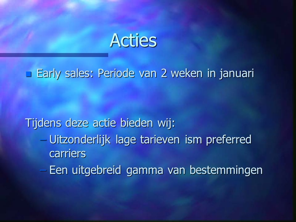 Acties Early sales: Periode van 2 weken in januari