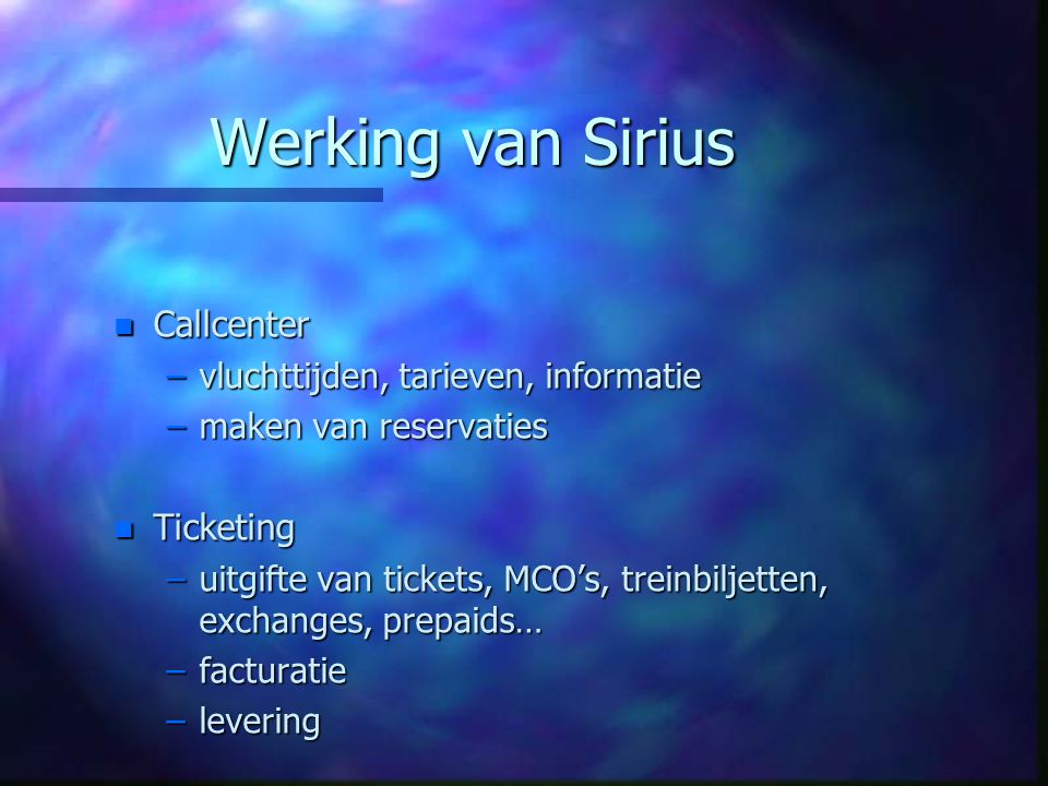 Werking van Sirius Callcenter Ticketing