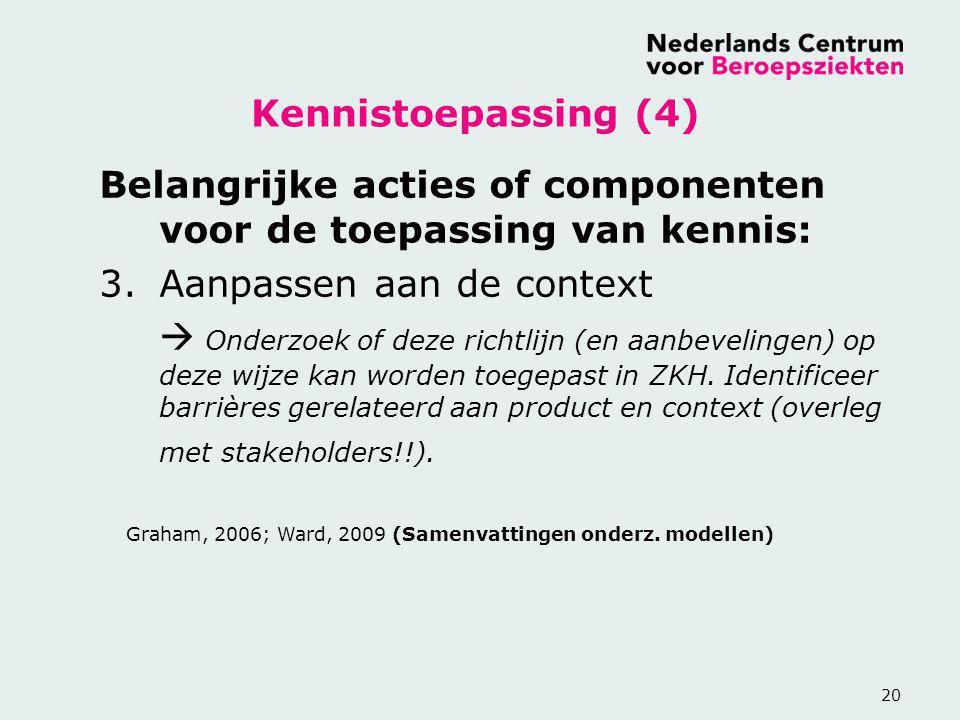 Belangrijke acties of componenten voor de toepassing van kennis: