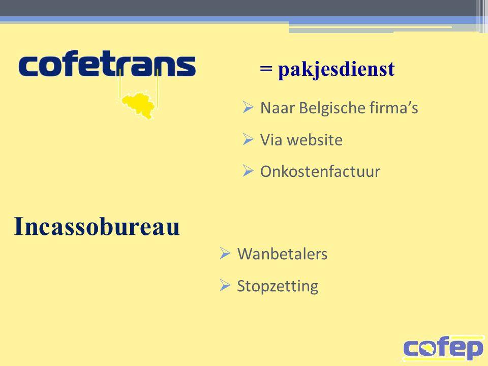 Incassobureau = pakjesdienst Naar Belgische firma's Via website