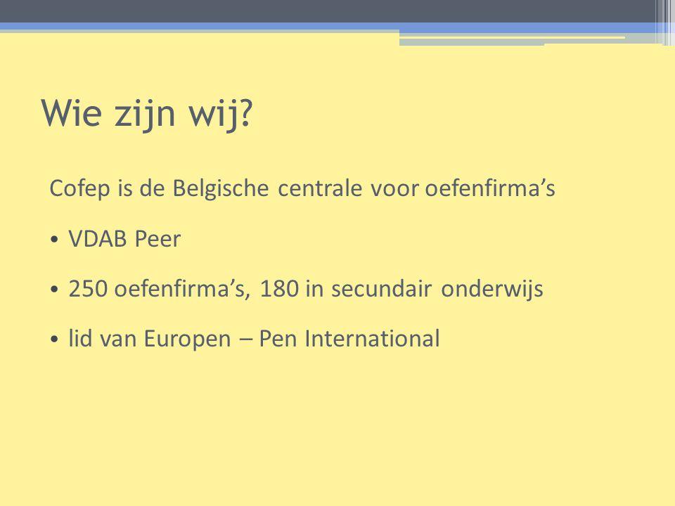 Wie zijn wij Cofep is de Belgische centrale voor oefenfirma's
