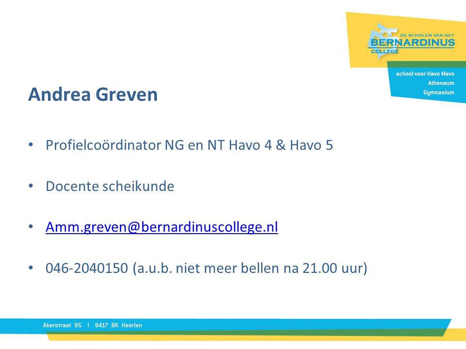 Andrea Greven Profielcoördinator NG en NT Havo 4 & Havo 5