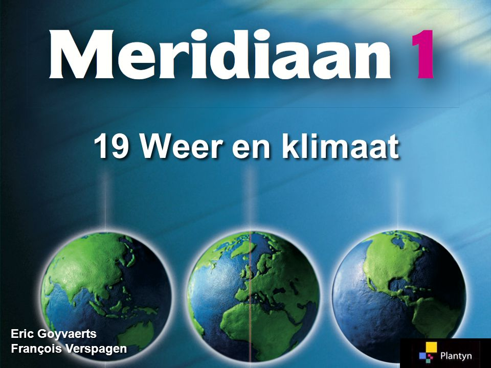 Eric Goyvaerts François Verspagen 19 Weer en klimaat