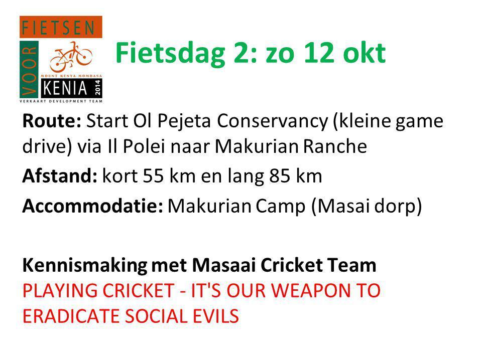 Fietsdag 2: zo 12 okt Route: Start Ol Pejeta Conservancy (kleine game drive) via Il Polei naar Makurian Ranche.