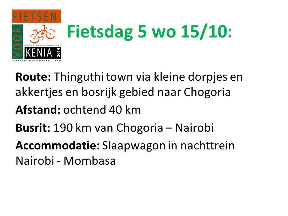 Fietsdag 5 wo 15/10: Route: Thinguthi town via kleine dorpjes en akkertjes en bosrijk gebied naar Chogoria.