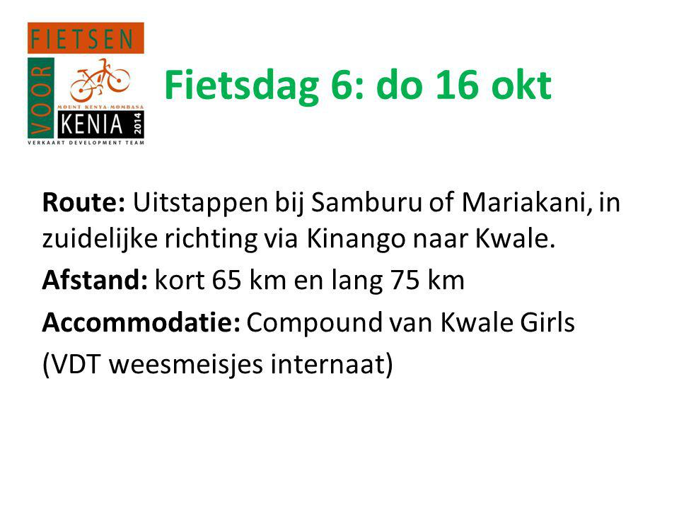 Fietsdag 6: do 16 okt Route: Uitstappen bij Samburu of Mariakani, in zuidelijke richting via Kinango naar Kwale.