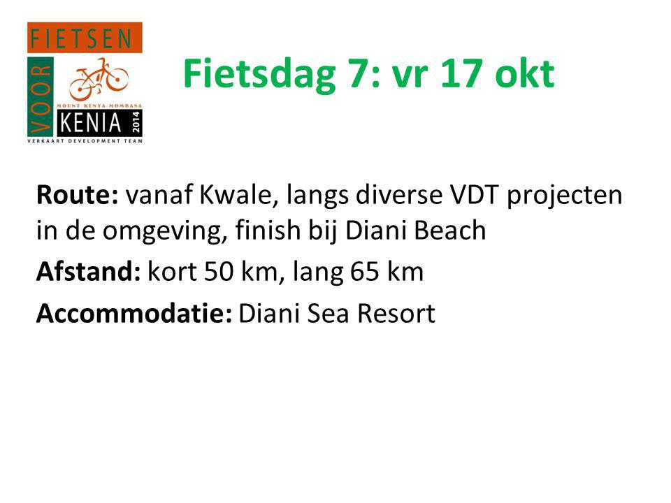 Fietsdag 7: vr 17 okt Route: vanaf Kwale, langs diverse VDT projecten in de omgeving, finish bij Diani Beach.