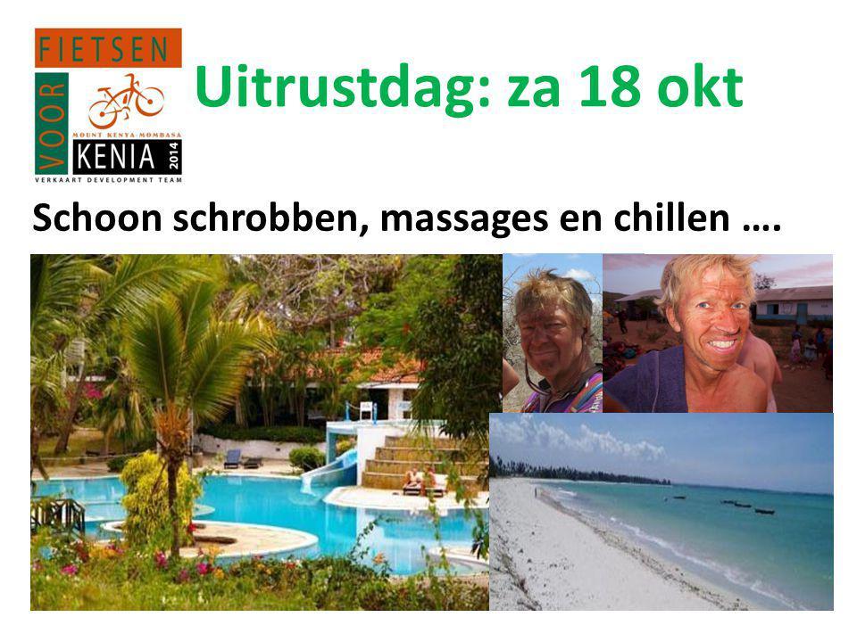 Uitrustdag: za 18 okt Schoon schrobben, massages en chillen ….