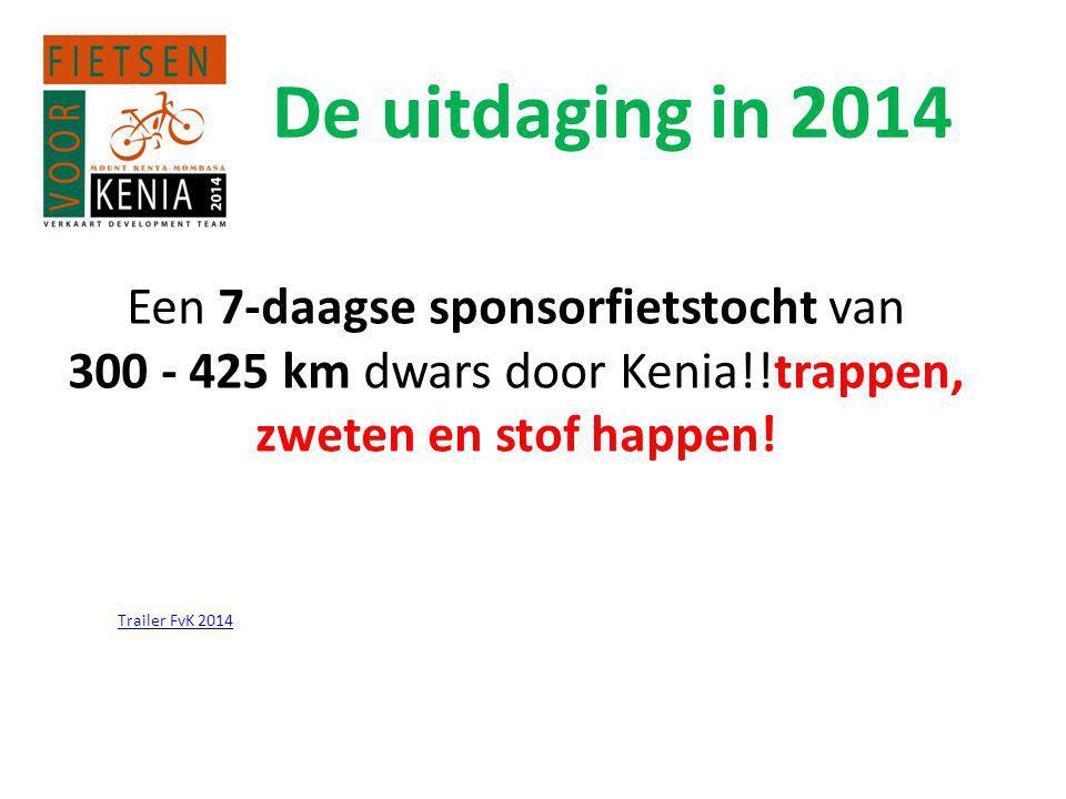 De uitdaging in 2014 Een 7-daagse sponsorfietstocht van