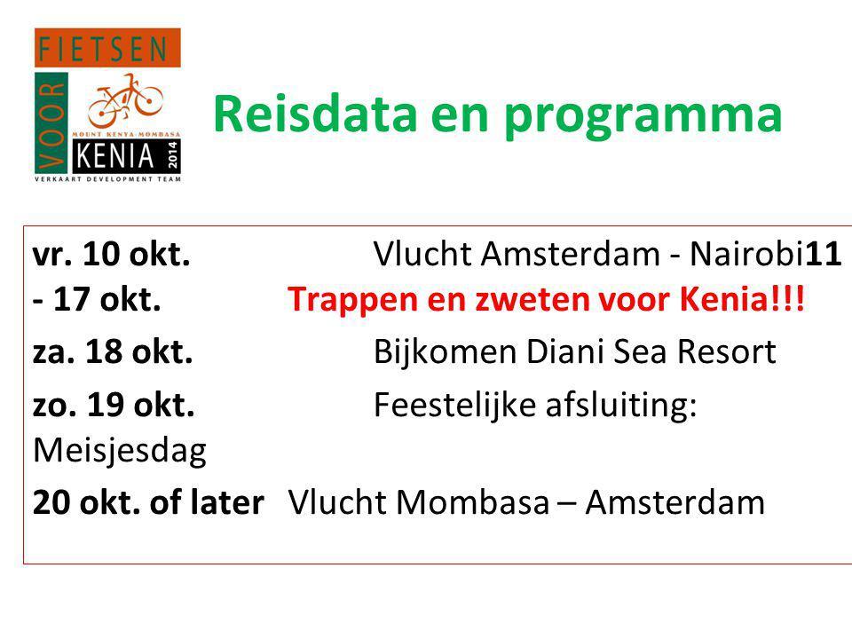 Reisdata en programma vr. 10 okt. Vlucht Amsterdam - Nairobi11 - 17 okt. Trappen en zweten voor Kenia!!!