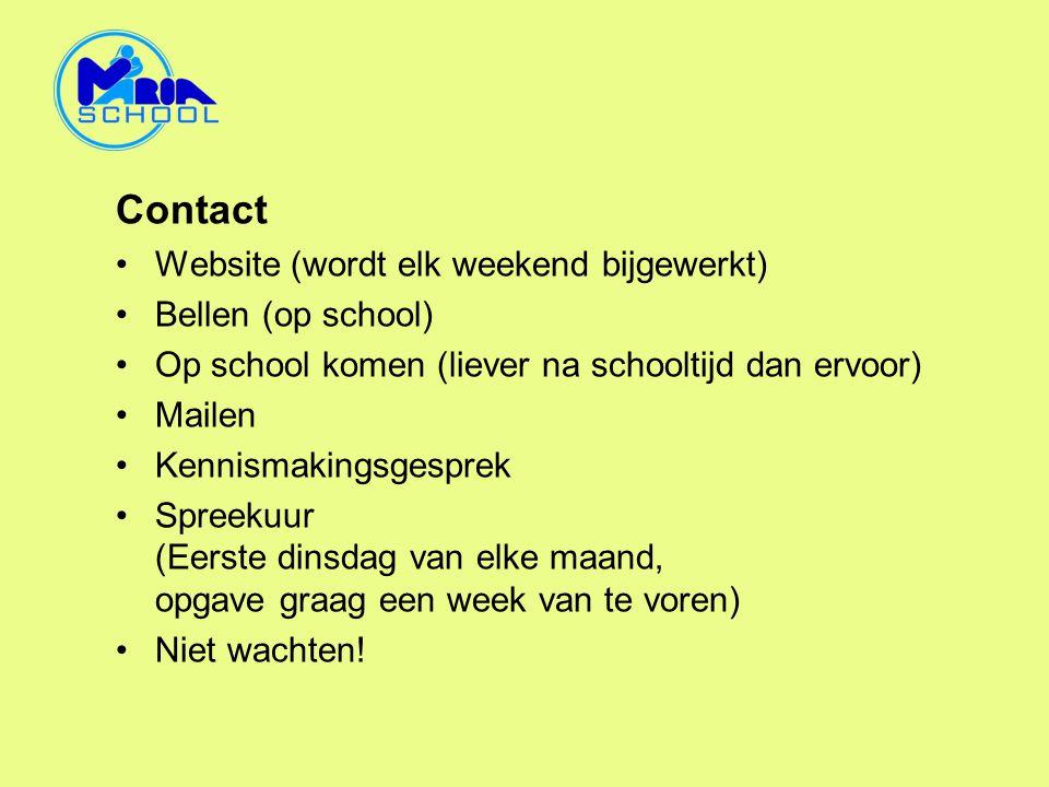 Contact Website (wordt elk weekend bijgewerkt) Bellen (op school)
