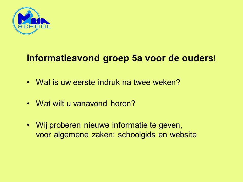 Informatieavond groep 5a voor de ouders!