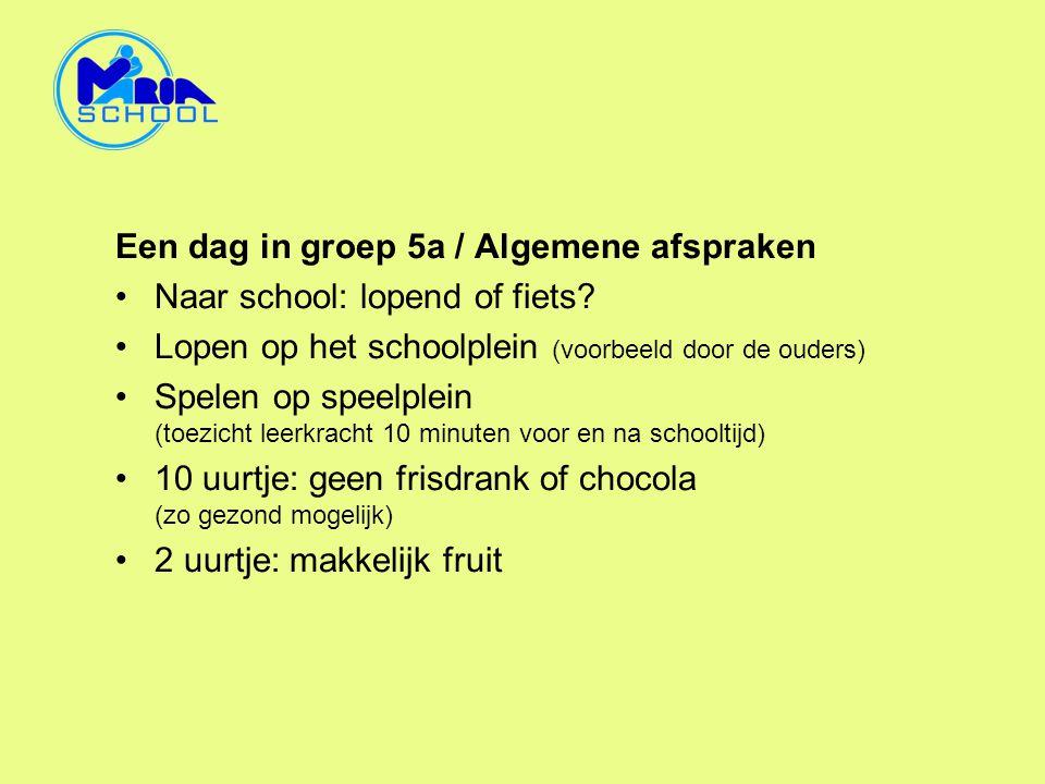 Een dag in groep 5a / Algemene afspraken
