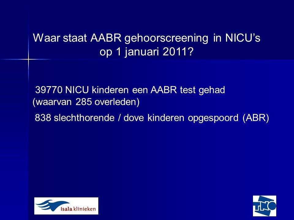 Waar staat AABR gehoorscreening in NICU's op 1 januari 2011